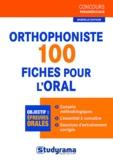 Murielle Dufour - Orthophoniste - 100 fiches pour l'oral.