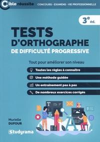 Murielle Dufour - Tests d'orthographe de difficulté progressive.