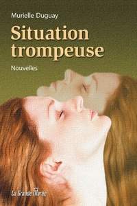 Murielle Duguay - Situation trompeuse.