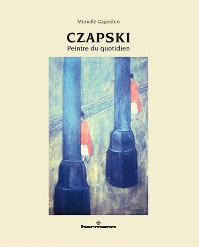 Czapski. Peintre du quotidien
