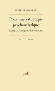 Murielle Gagnebin - Pour une esthétique psychanalytique - L'artiste, stratège de l'inconscient.