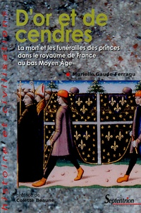 Dor et de cendres - La mort et les funérailles des princes dans le royaume de France au bas Moyen Age.pdf
