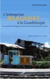 Murielle Gauthiérot - L'entreprise Beauport à la Guadeloupe - Un exemple d'aménagement territorial et de transformation sociale.