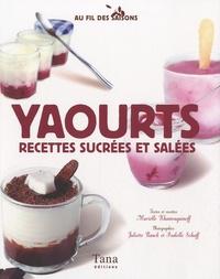 Murielle Khamouguinoff - Yaourts - Recettes sucrées et salées.