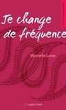 Murielle Lona - Je change de fréquence.