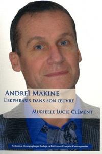 Murielle Lucie Clément - Andreï Makine - L'Ekphrasis dans son oeuvre.