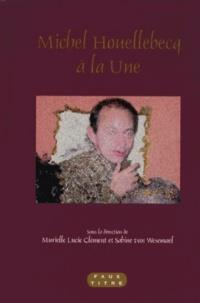 Murielle Lucie Clément et Sabine Van Wesemael - Michel Houellebecq à la une.
