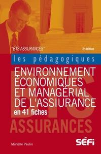 Environnement économique et managérial de l'assurance en 41 fiches pédagogiques BTS Assurance - Murielle Paulin |