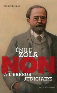"""Murielle Szac - Emile Zola : """"Non à l'erreur judiciaire""""."""