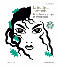 Murielle Szac - Le feuilleton d'Artémis - La mythologie grecque en cent épisodes. 1 CD audio