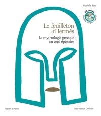Murielle Szac et Jean-Manuel Duvivier - Le feuilleton d'Hermès - La mythologie grecque en cent épisodes. 1 CD audio MP3