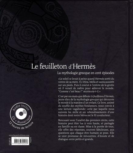 Le feuilleton d'Hermès. La mythologie grecque en cent épisodes  Edition de luxe -  avec 1 CD audio MP3