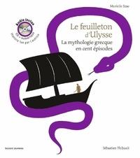 Murielle Szac et Sébastien Thibault - Le feuilleton d'Ulysse audio - La mythologie grecque en cent épisodes. 1 CD audio