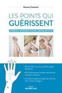 Murielle Toussaint - Les points qui guérissent - Acupression - Réflexologie plantaire - Réflexologie faciale.