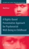 Murli Desai - A Rights-Based Preventative Approach for  Psychosocial Well-being in Childhood.