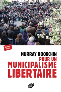 Murray Bookchin - Pour un municipalisme libertaire.