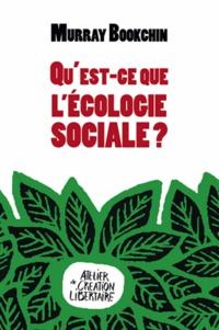 Murray Bookchin - Qu'est-ce que l'écologie sociale ?.