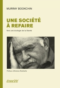 Murray Bookchin - Une société à refaire - Vers une écologie de la liberté.
