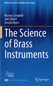 Murray Campbell et Arnold Myers - The science of brass instruments.