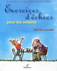 Murray Chandler - Exercices d'échecs pour les enfants.