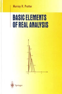 Murray H. Protter - Basic Elements of Real Analysis.