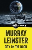Murray Leinster - City on the Moon.