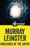 Murray Leinster - Creatures of the Abyss.