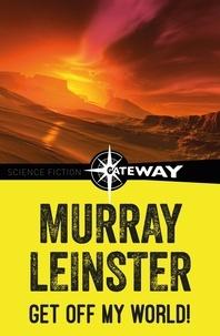 Murray Leinster - Get Off My World!.