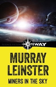 Murray Leinster - Miners in the Sky.