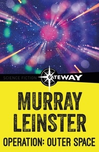 Murray Leinster - Operation: Outer Space.