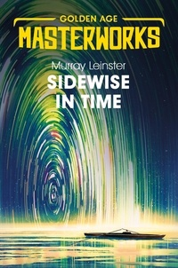 Murray Leinster - Sidewise in Time.