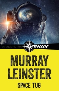 Murray Leinster - Space Tug.