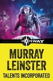 Murray Leinster - Talents Incorporated.