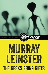Murray Leinster - The Greks Bring Gifts.