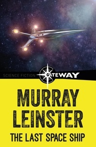 Murray Leinster - The Last Space Ship.