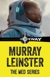 Murray Leinster - The Med Series.