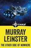 Murray Leinster - The Other Side of Nowhere.
