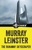 Murray Leinster - The Runaway Skyscraper.