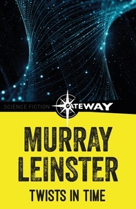 Murray Leinster - Twists in Time.