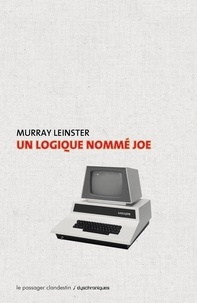 Murray Leinster - Un logique nommé Joe.