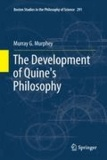 Murray Murphey - The Development of Quine's Philosophy.