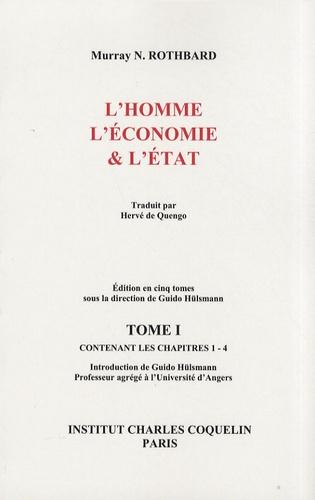 Murray N. Rothbard - L'homme, l'économie & l'Etat - Tome 1 contenant les chapitres 1-4.