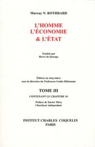 Murray N. Rothbard - L'homme, l'économie & l'Etat - Tome 3 contenant le chapitre 10.