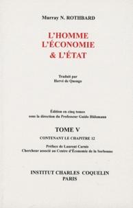 Murray N. Rothbard - L'homme, l'économie & l'Etat - Tome 5 contenant le chapitre 12.