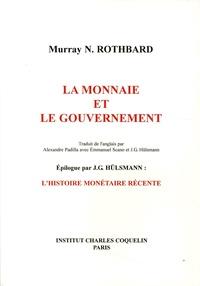 Murray N. Rothbard - La monnaie et le gouvernement.