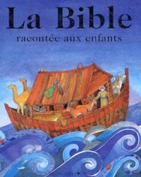 Murray Watts et Helen Cann - La Bible racontée aux enfants.
