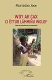 Murtadaa Jóob - Woy ak cax ci ëttub làmmiñu wolof - Poésie et devinettes dans la pensée wolof, édition en wolof.