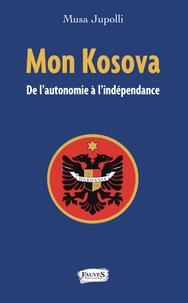 Mon Kosova - De lautonomie à lindépendance.pdf