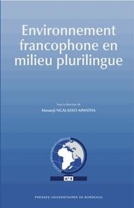 Musanji Ngalasso-Mwatha - Environnement francophone en milieu plurilingue.