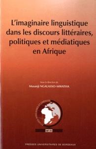 Musanji Ngalasso-Mwatha - L'imaginaire linguistique dans les discours littéraires, politiques et médiatiques en Afrique.